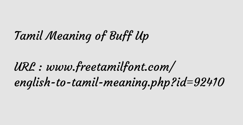 Tamil Meaning of Buff Up - Clear, clean or make something