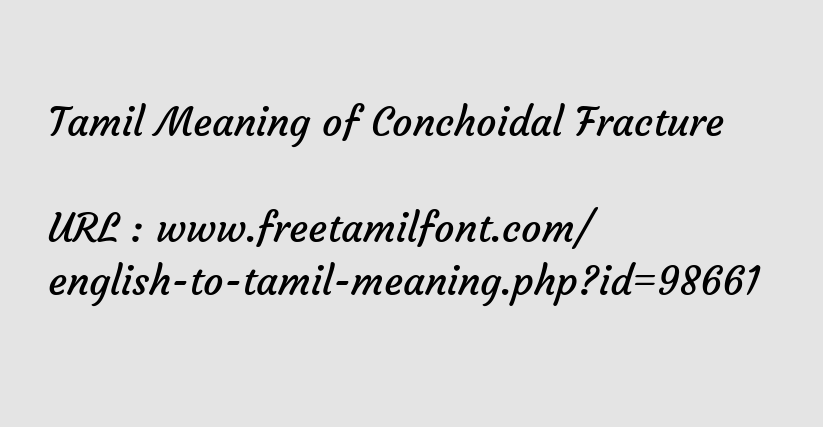 Tamil Meaning Of Conchoidal Fracture