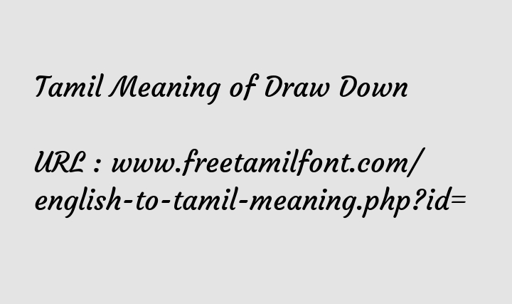 Tamil Meaning Of Draw Down ந ர இறங க ந ல