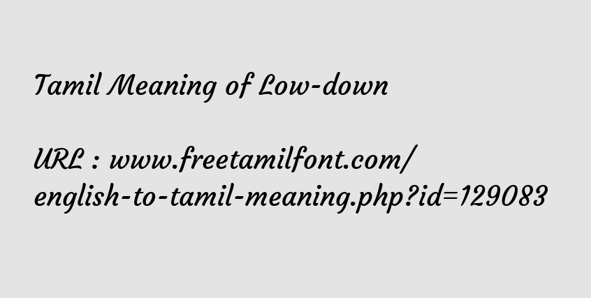 Tamil Meaning of Low-down - இழிந்த தாழ்வான
