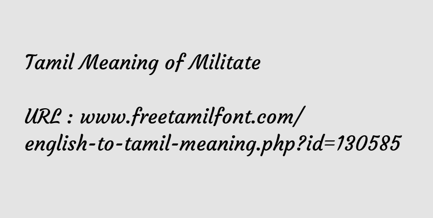 Tamil Meaning of Militate - பேரில்